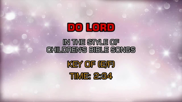 Children's Bible Songs - Do Lord