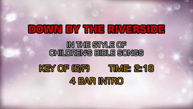 Children's Bible Songs - Down By The Riverside
