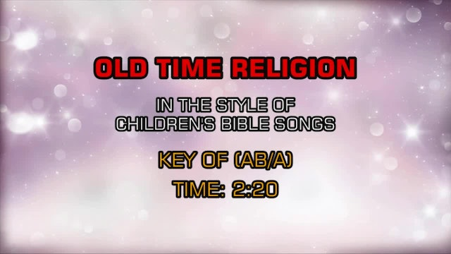 Children's Bible Songs - Old Time Religion