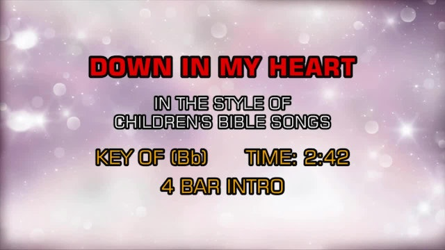 Children's Bible Songs - Down In My Heart