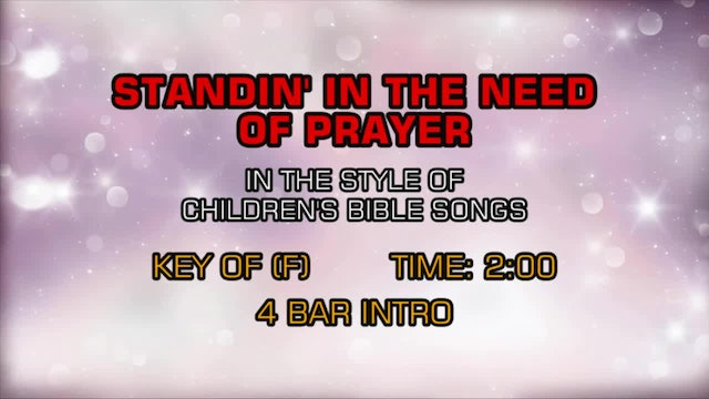 Children's Bible Songs - Standin' In The Need Of Prayer
