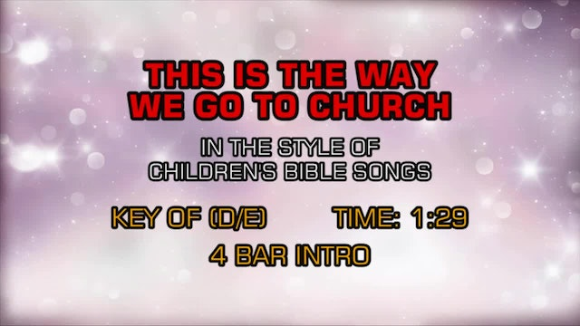 Children's Bible Songs - This Is The Way We Go To Church