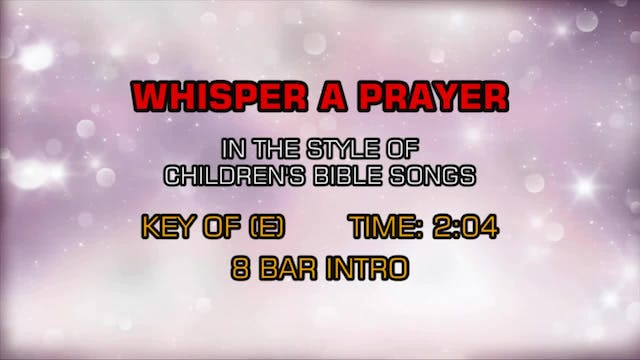 Children's Bible Songs - Whisper A Pr...