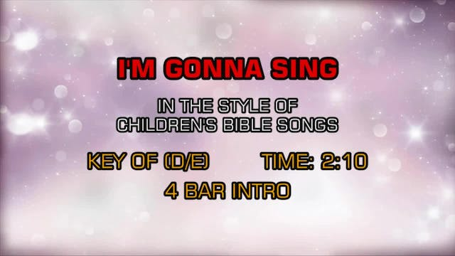 Children's Bible Songs - I'm Gonna Sing