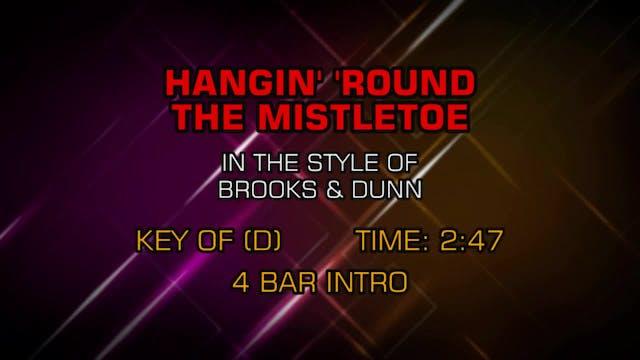 Brooks & Dunn - Hangin' 'Round The Mi...