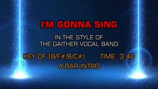The Gaither Vocal Band - I'm Gonna Sing