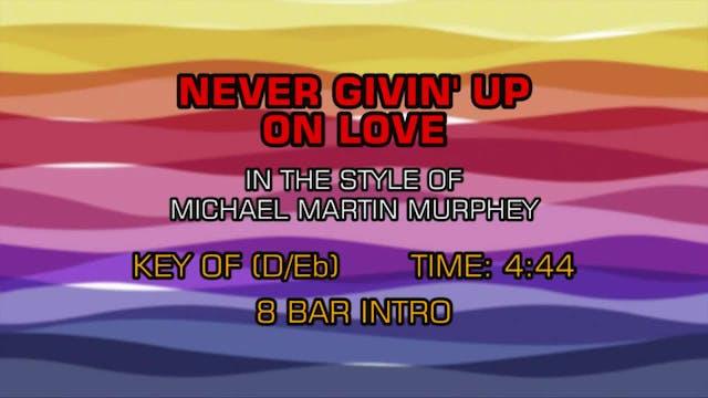 Michael Martin Murphey - Never Givin'...