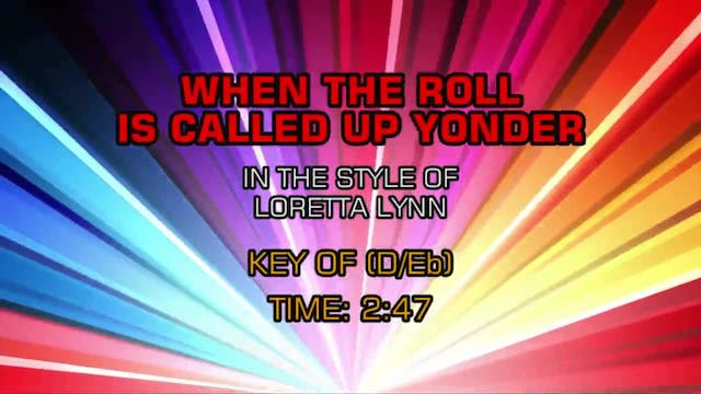 Loretta Lynn - When The Roll Is Called Up Yonder