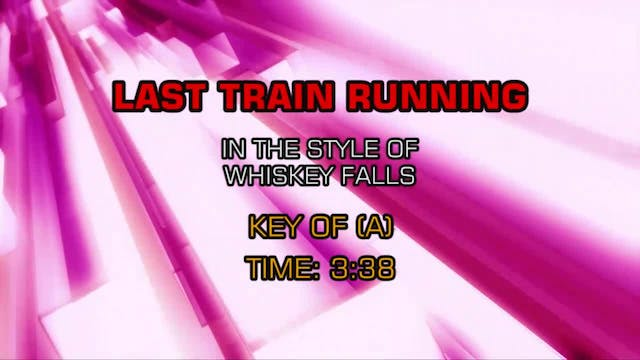 Whiskey Falls - Last Train Running
