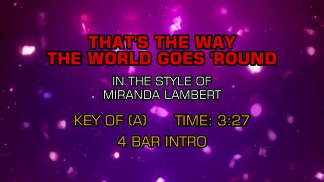 Miranda Lambert - That's The Way The World Goes 'Round
