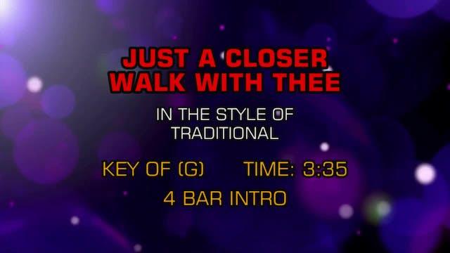 Traditional Gospel - Just A Closer Wa...