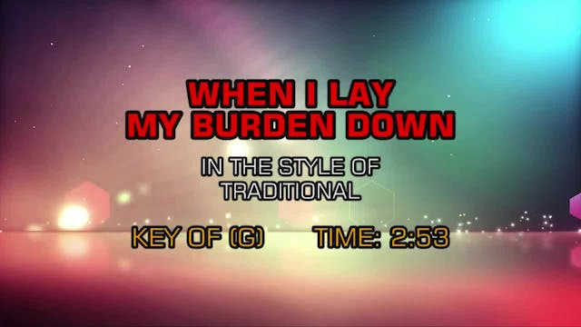 Traditional Gospel - When I Lay My Bu...