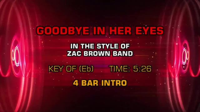 Zac Brown Band - Goodbye In Her Eyes