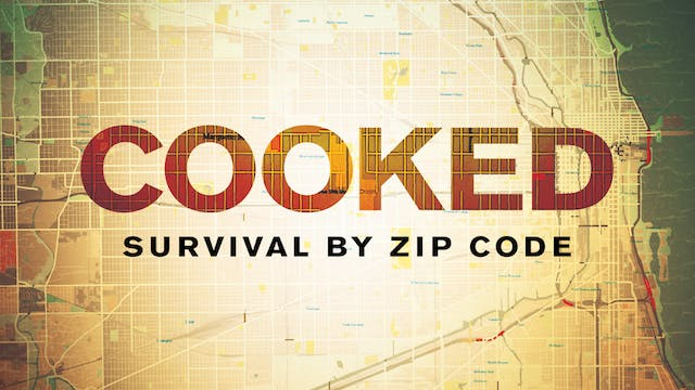 COOKED: Survival By Zip Code (PBS Broadcast Version)