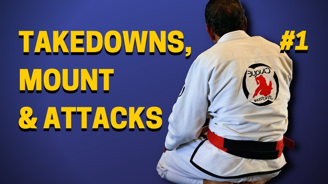 Takedowns, Mount Defense & Attacks 1of3