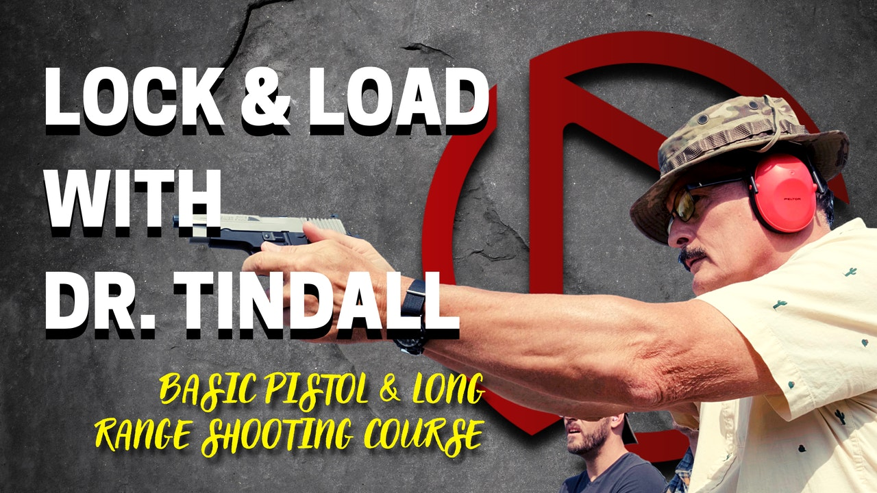 Lock and Load with Dr. Tindall