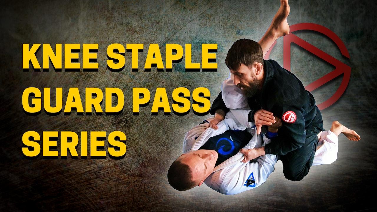 Knee Staple Guard Pass Series
