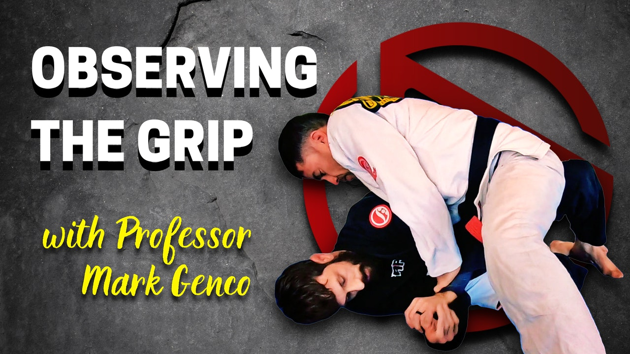 Observing the Grip with Professor Mark