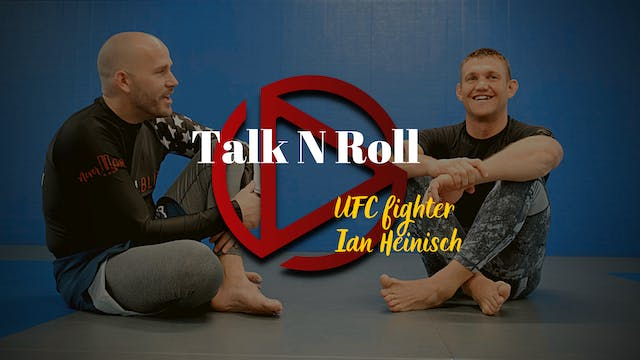 Episode 3: Talk N Roll with UFC Fighter Ian Heinisch