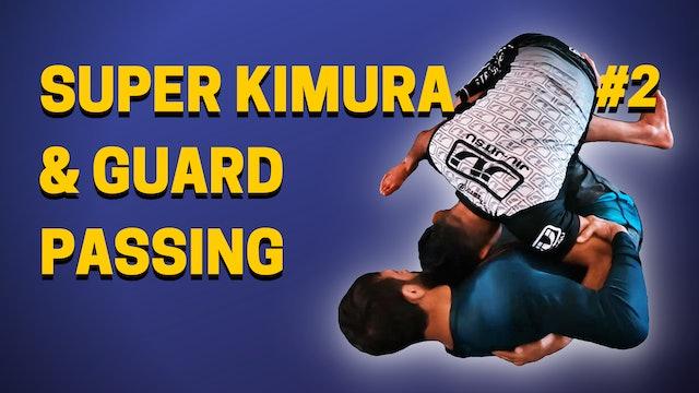Super Kimura & Guard Passing Seminar 2of4