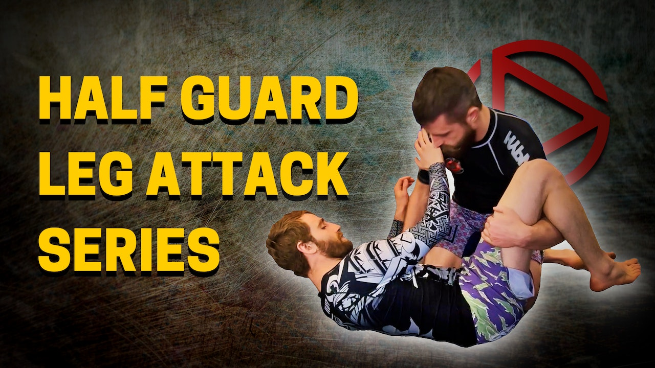 Half Guard Leg Attack Series