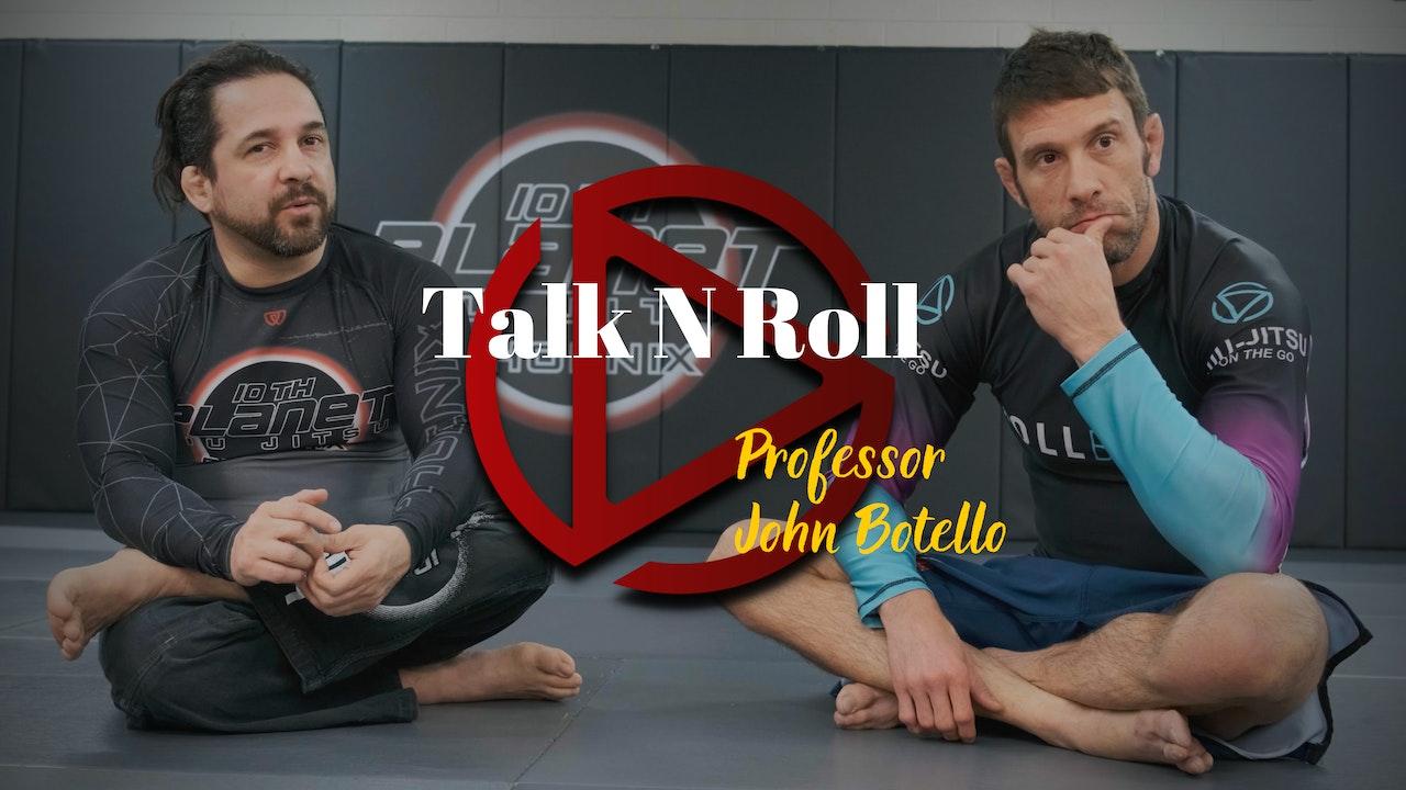Episode 6: Talk N Roll with Professor John Botello