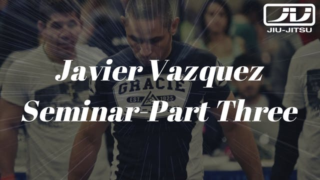 Javier Vazquez Seminar 3of4