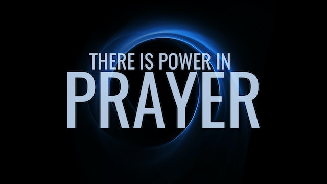 Power of Prayer Part 1