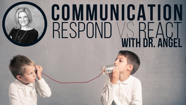 Communicate: Respond vs React Part 1