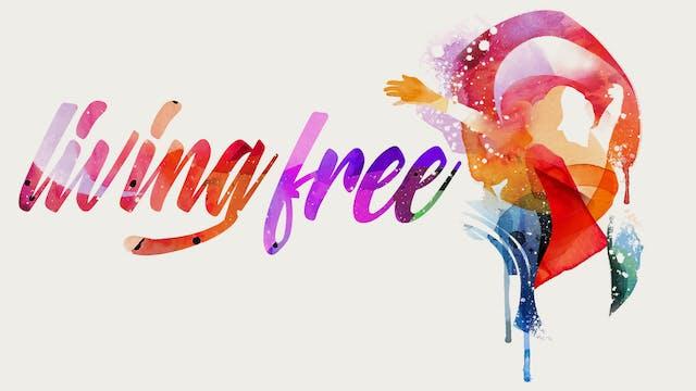 Living Free Part 4