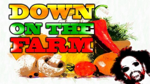 Down On The Farm - Season 1 - Episodes 1-4 - Plus ALOT OF Bonus Footage
