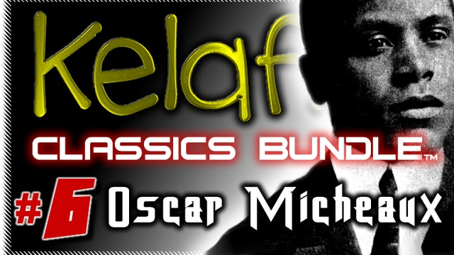 Kelaflix Classics Bundle #6 - Oscar Micheaux - 1st Black Filmmaker - 6 Films