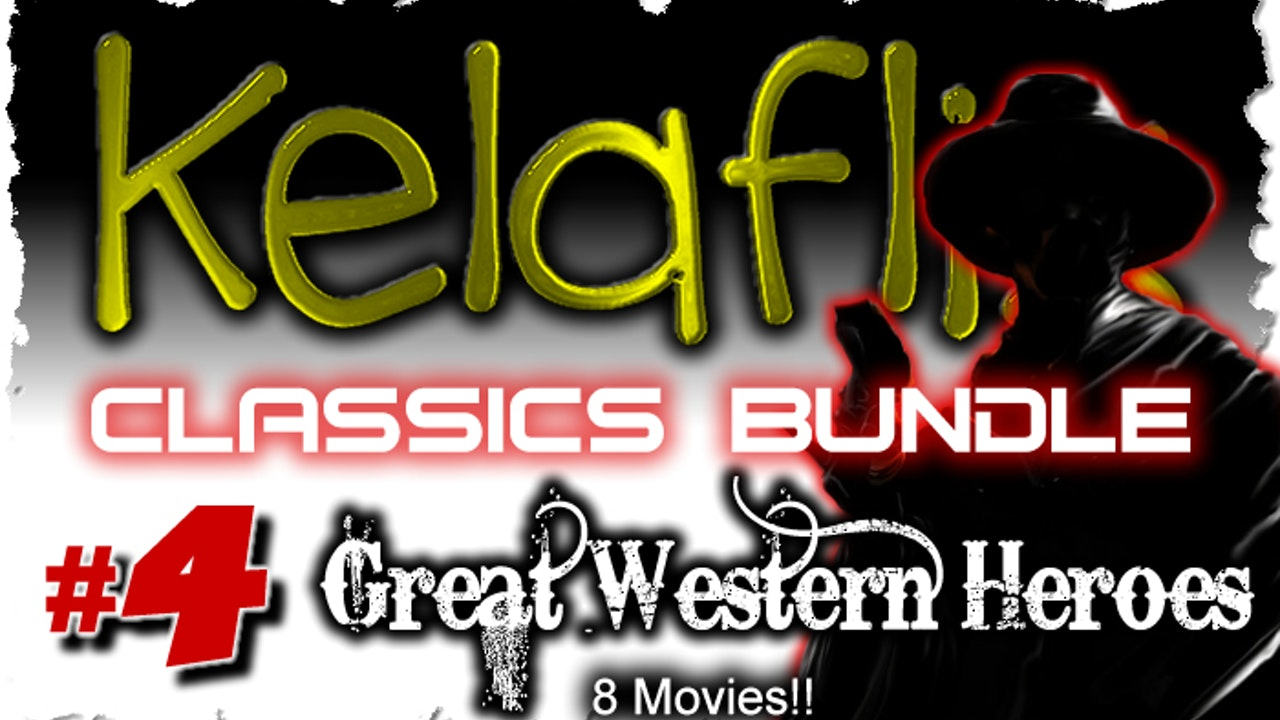 Kelaflix Classics Bundle #4 - 8 Western Hero Films