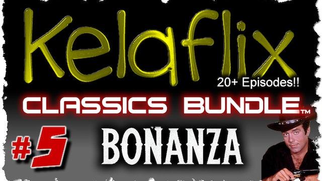 Kelaflix Classics Bundle #5 - BONANZA!! 32 Episodes!!