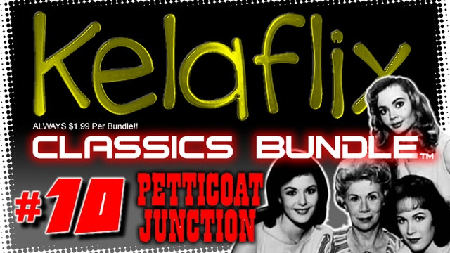 Kelaflix Classics Bundle #10 - Petticoat Junction - 16 Episodes!!