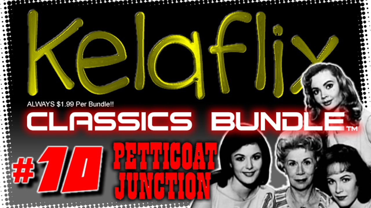 Kelaflix Classics Bundle #10 - Petticoat Junction - 16 Episodes!!
