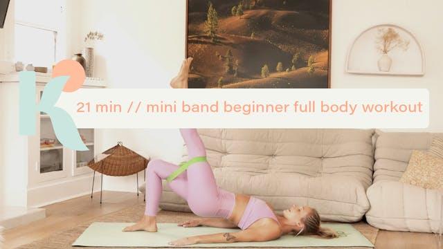 21 Minute Beginner Mini Band Full Body Workout