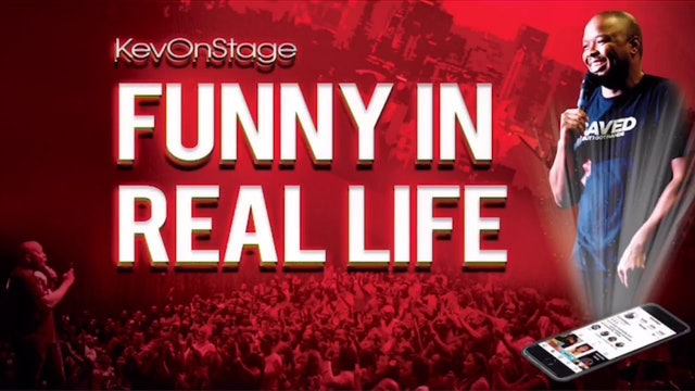 KevOnStage: Funny In Real Life
