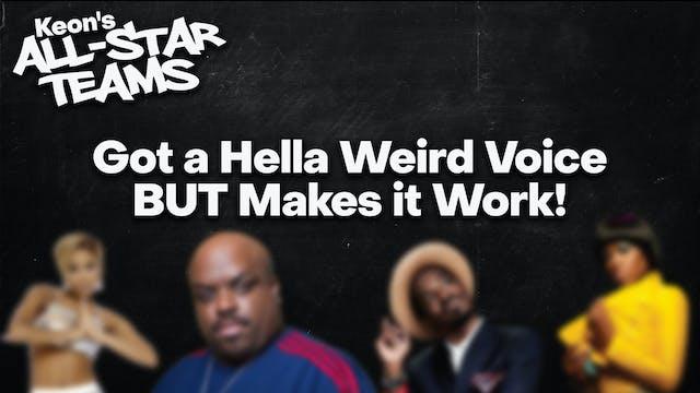 Got A Hella Weird Voice BUT Makes It ...