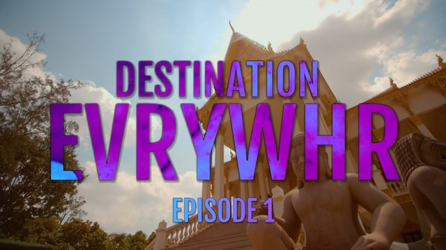 Destination Evrywhr Ep. 1