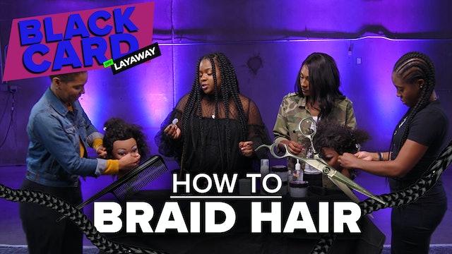 Black People Learn How To Braid Hair