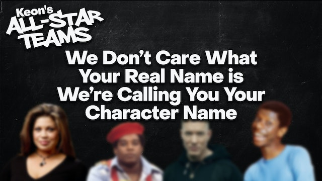 We Don't Care Your Real Name We're Calling You Your Character Name (Uncensored)