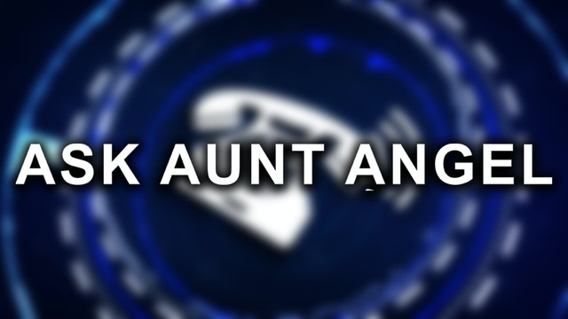 Ask Aunt Angel