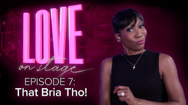 Ep 7: That Bria Tho!