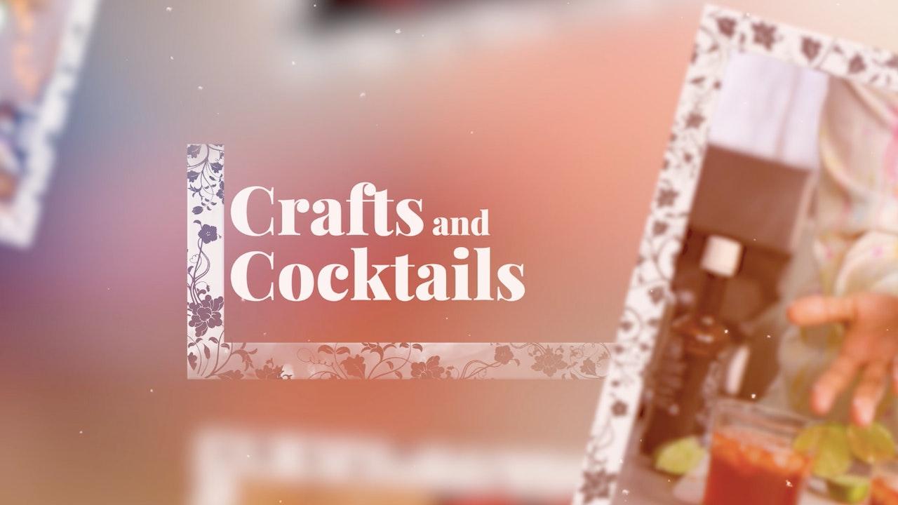 Crafts & Cocktails