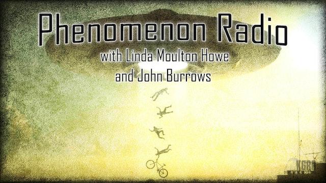 Phenomenon Radio - Linda Moulton Howe & John Burroughs