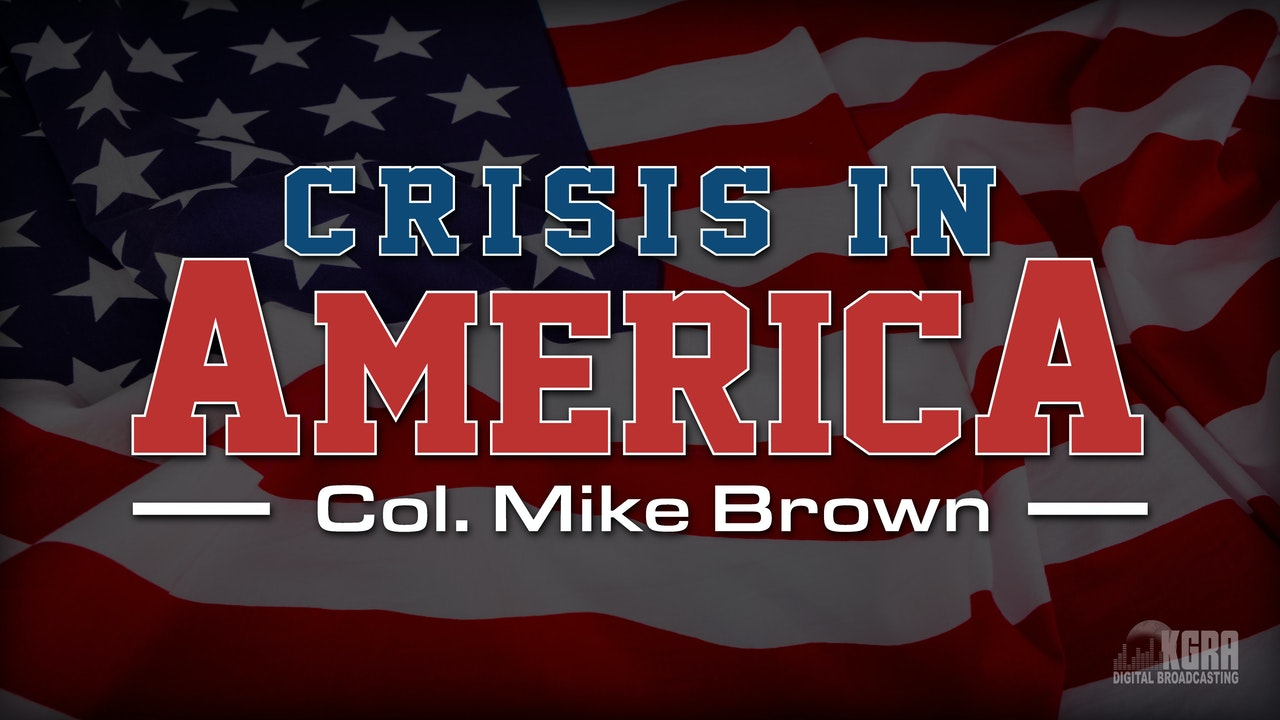 Crisis in America - Col. Mike Brown