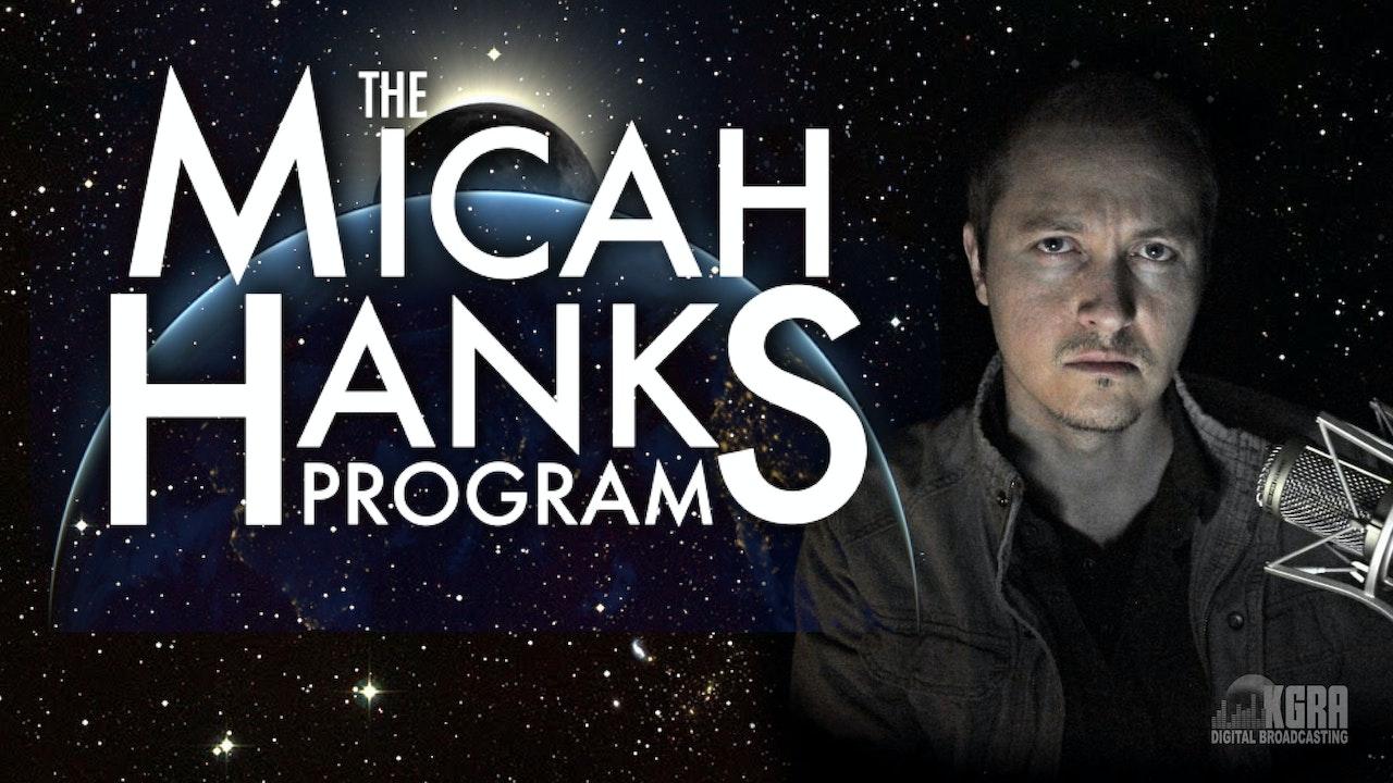 The Micah Hanks Program - Micah Hanks