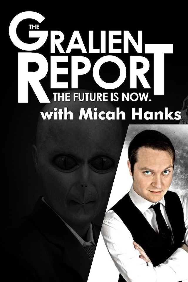 The Gralien Report - Micah Hanks