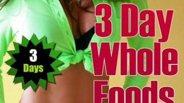 3 DAY WHOLE FOODS DETOX PLAN FOR MEN & WOMEN
